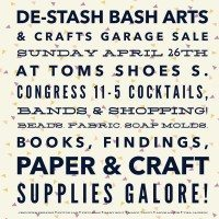 Austin De-Stash Bash at TOMS is an arts and crafts garage sale.