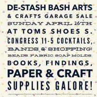 Austin De-Stash Bash at TOMS is an arts and crafts garage sale.