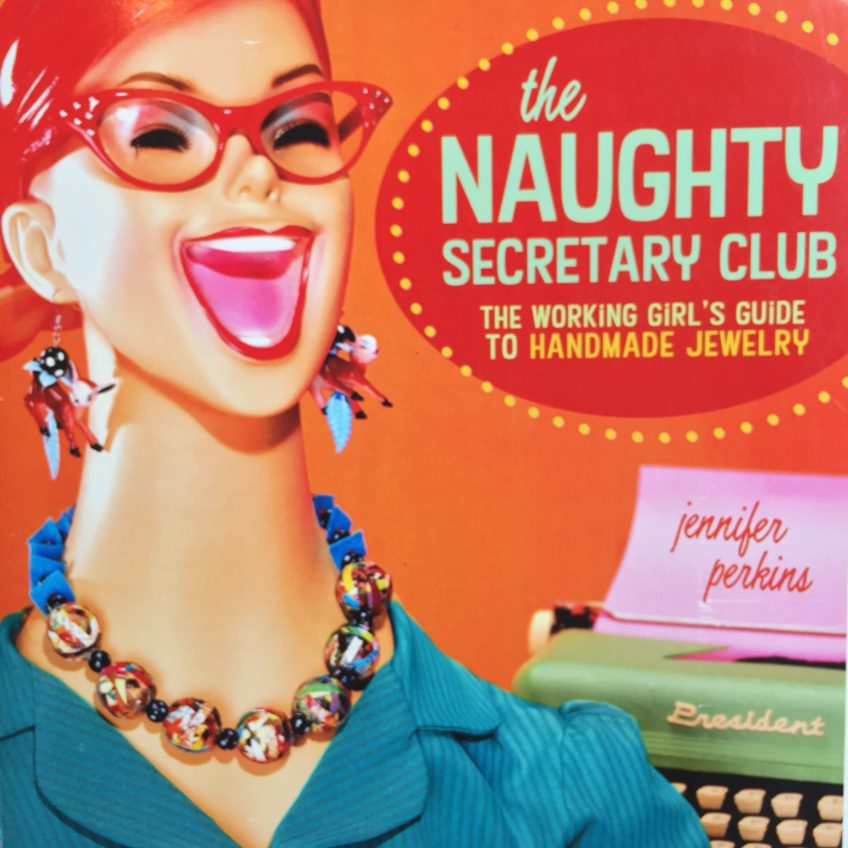 The Naughty Secretary Club jewelry how-to book.