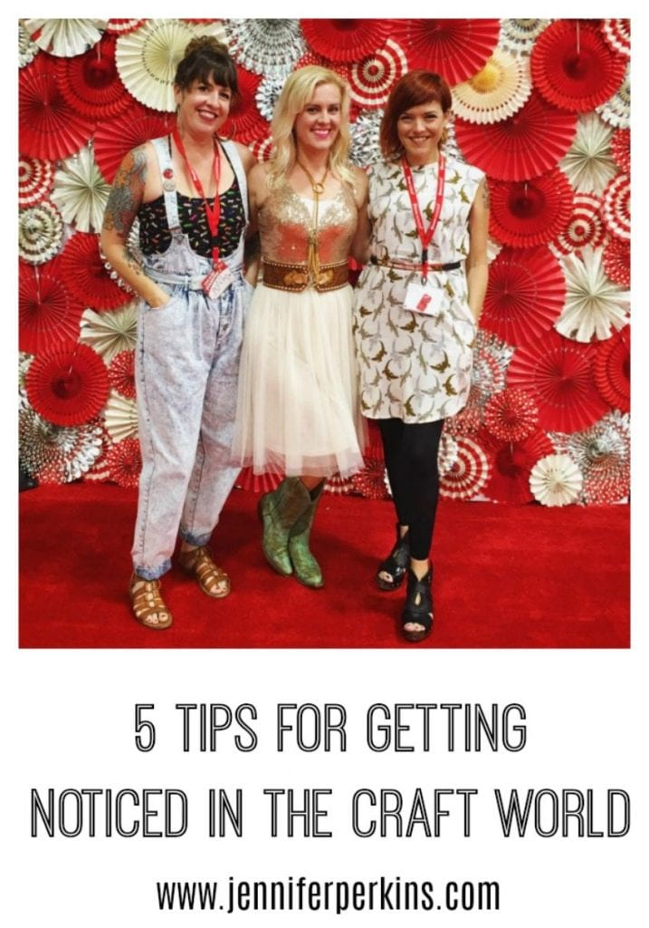 5 Tips for Getting Noticed in the Craft World by Jennifer Perkins