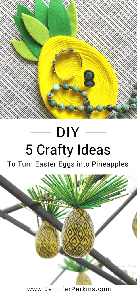 Creative ideas for turning Easter eggs into pineapple crafts by Jennifer Perkins