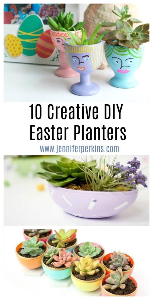 10 Creative DIY Easter Planters - Jennifer Perkins