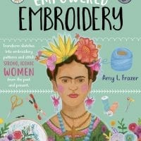 Art Makers Empowered Embroidery from Amy L. Frazer